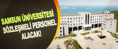 Samsun Üniversitesi Sözleşmeli Personel Alacak!