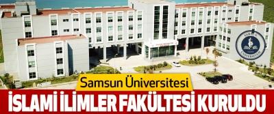 Samsun Üniversitesi İslami İlimler Fakültesi Kuruldu