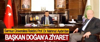 Samsun Üniversitesi Rektörü Prof. Dr. Mahmut Aydın'dan Başkan Doğan'a Ziyaret