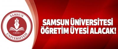 Samsun Üniversitesi Öğretim Üyesi Alacak!