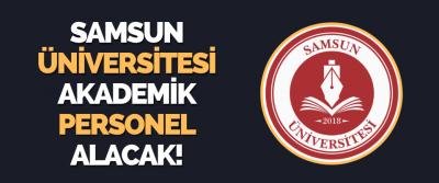 Samsun Üniversitesi Akademik Personel Alacak!