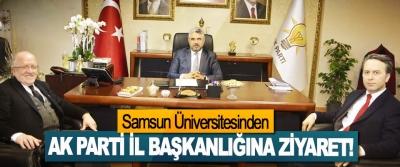 Samsun Üniversitesinden Ak Parti il başkanlığına ziyaret!
