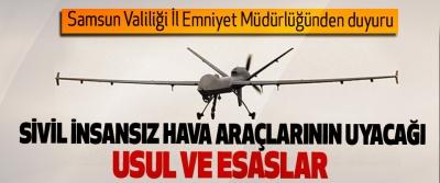 Samsun Valiliği İl Emniyet Müdürlüğünden duyuru; Sivil İnsansız Hava Araçlarının Uyacağı Usul Ve Esaslar