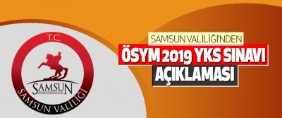 Samsun Valiliği'nden Ösym 2019 YKS Sınavı Açıklaması