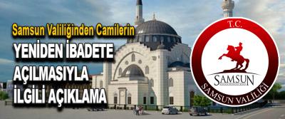 Samsun Valiliğinden Camilerin Yeniden İbadete Açılmasıyla İlgili Açıklama