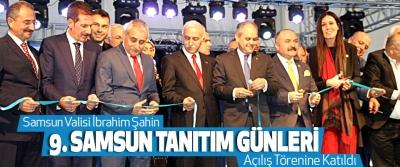 Samsun Valisi İbrahim Şahin  9. Samsun Tanıtım Günleri Açılış Törenine Katıldı