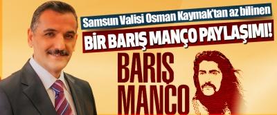 Samsun Valisi Osman Kaymak'tan Az Bilinen Bir Barış Manço Paylaşımı!