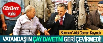 Samsun Valisi Osman Kaymak Vatandaş'ın çay davetini geri çevirmedi!