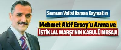 Samsun Valisi Osman Kaymak'ın Mehmet Akif Ersoy'u Anma Ve İstiklal Marşı'nın Kabulü Mesajı