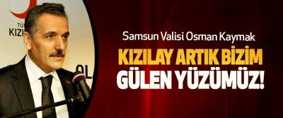 Samsun Valisi Osman Kaymak; Kızılay artık bizim gülen yüzümüz!