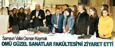 Samsun Valisi Osman Kaymak OMÜ Güzel Sanatlar Fakültesi'ni Ziyaret Etti