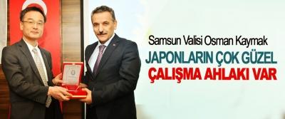 Samsun Valisi Osman Kaymak; Japonların Çok Güzel Çalışma Ahlakı Var