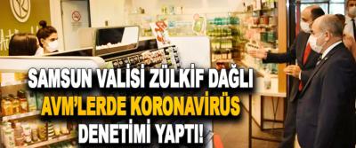 Samsun Valisi Zülkif Dağlı AVM'lerde Koronavirüs Denetimi Yaptı!