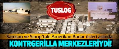 Samsun ve Sinop'taki Amerikan Radar üsleri aslında Kontrgerilla merkezleriydi!