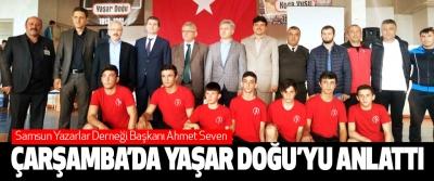 Samsun Yazarlar Derneği Başkanı Ahmet Seven Çarşamba'da Yaşar Doğu'yu Anlattı
