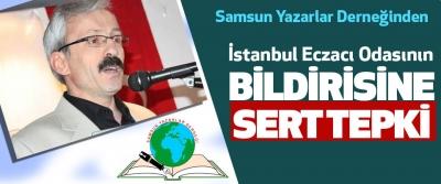 Samsun Yazarlar Derneğinden İstanbul Eczacı Odasının Bildirisine Sert Tepki