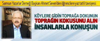 Samsun yazarlar derneği başkanı Ahmet Seven'den öğrencilere yaz tatili tavsiyesi: