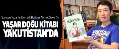 Samsun Yazarlar Derneği Başkanı Ahmet Seven'in Yaşar Doğu Kitabı Yakutistan'da