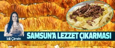 Samsun'a Lezzet Çıkarması