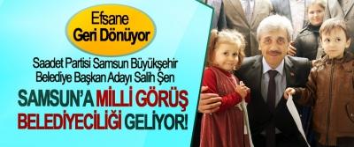 Samsun'a Milli Görüş Belediyeciliği geliyor!