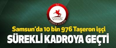Samsun'da 10 bin 976 Taşeron işçi Sürekli Kadroya Geçti