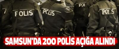Samsun'da 200 Polis Açığa Alındı