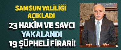 Samsun'da 23 Hakim Ve Savcı Yakalandı 19 Şüpheli Firari!
