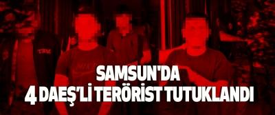 Samsun'da 4 Daeş'li Terörist Tutuklandı