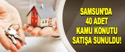 Samsun'da 40 adet kamu konutu satışa sunuldu!
