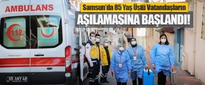 Samsun'da 85 Yaş Üstü Vatandaşların Aşılamasına Başlandı!
