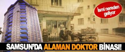 Samsun'da Alaman Doktor binası!