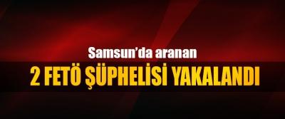 Samsun'da aranan 2 FETÖ Şüphelisi Yakalandı