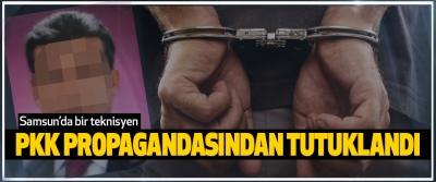Samsun'da bir teknisyen Pkk Propagandasından Tutuklandı