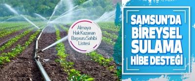 Samsun'da Bireysel Sulama Hibe Desteği Almaya Hak Kazanan Başvuru Sahibi Listesi