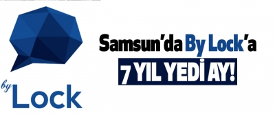 Samsun'da By Lock'a 7 Yıl Yedi Ay!