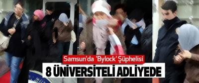 Samsun'da  'Bylock' Şüphelisi 8 Üniversiteli Adliyede