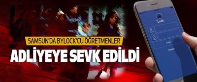 Samsun'da Bylock'cu Öğretmenler Adliyeye Sevk Edildi