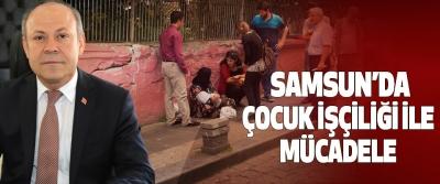 Samsun'da  Çocuk İşçiliği İle Mücadele