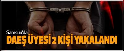 Samsun'da Daeş Üyesi 2 Kişi Yakalandı