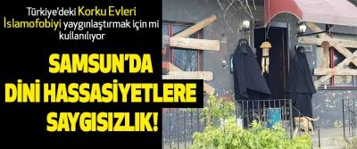 Samsun'da Dini Hassasiyetlere Saygısızlık