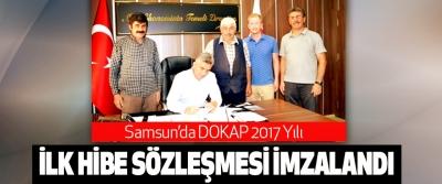 Samsun'da Dokap 2017 Yılı İlk Hibe Sözleşmesi İmzalandı