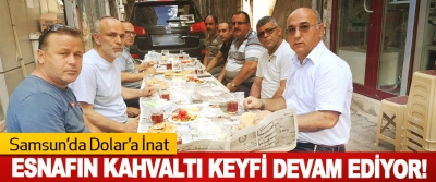 Samsun'da Dolar'a İnat Esnafın Kahvaltı Keyfi Devam Ediyor!