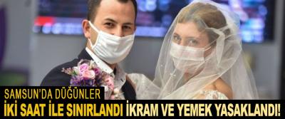 Samsun'da düğünler iki saat ile sınırlandı ikram ve yemek yasakladı!