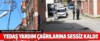 Samsun'da elektrik kabloları yandı Yedaş yardım çağrılarına sessiz kaldı!