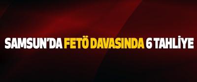 Samsun'da Fetö Davasında 6 Tahliye