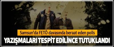 Samsun'da FETÖ davasında beraat eden polis, Yazışmaları Tespit Edilince Tutuklandı