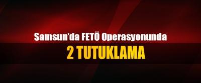 Samsun'da FETÖ operasyonunda 2 tutuklama