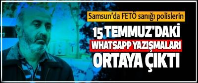 Samsun'da FETÖ sanığı polislerin 15 Temmuz'daki Whatsapp Yazışmaları Ortaya Çıktı