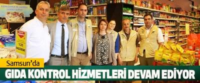 Samsun'da Gıda Kontrol Hizmetleri Devam Ediyor