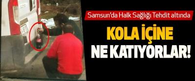 Samsun'da Halk Sağlığı Tehdit altında Kola içine ne katıyorlar!